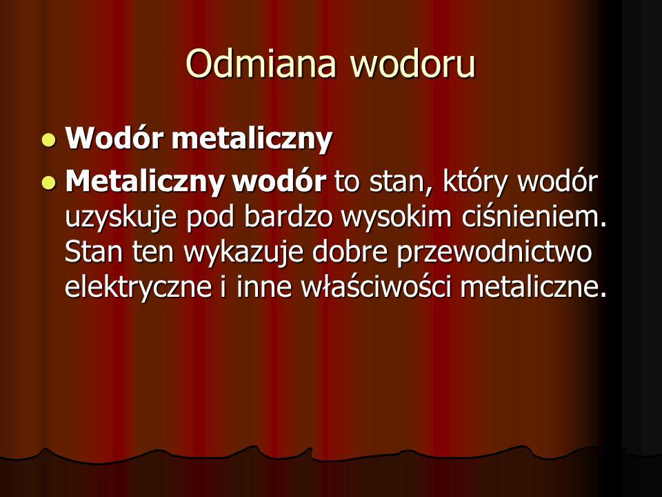 Odmiana wodoru Wodór metaliczny