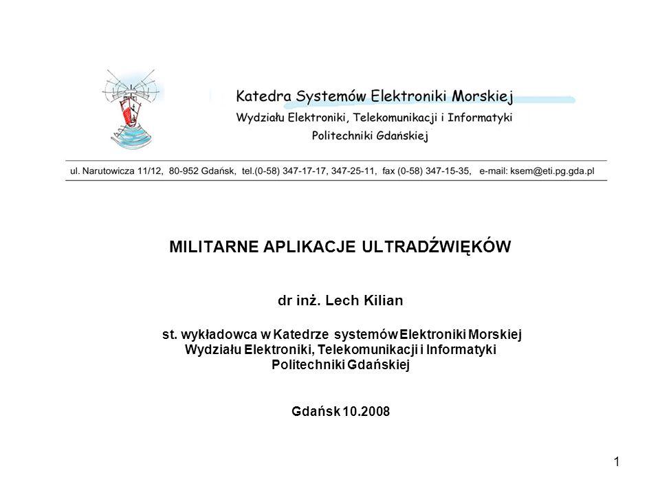 MILITARNE APLIKACJE ULTRADŹWIĘKÓW dr inż. Lech Kilian st