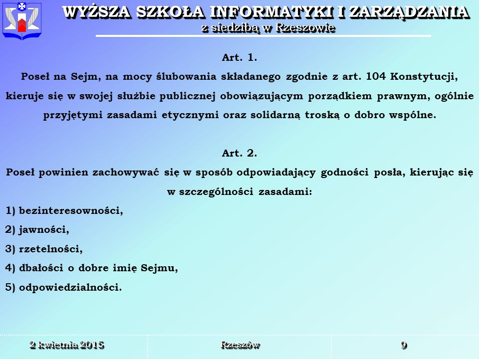 4) dbałości o dobre imię Sejmu, 5) odpowiedzialności.