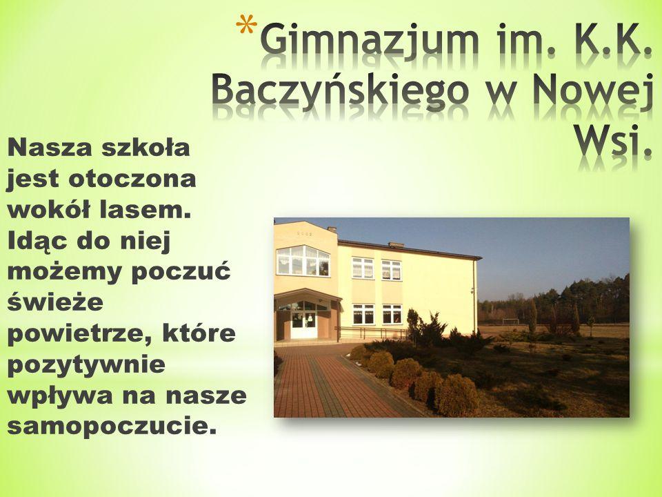 Gimnazjum im. K.K. Baczyńskiego w Nowej Wsi.