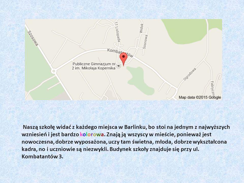 Naszą szkołę widać z każdego miejsca w Barlinku, bo stoi na jednym z najwyższych wzniesień i jest bardzo kolorowa.