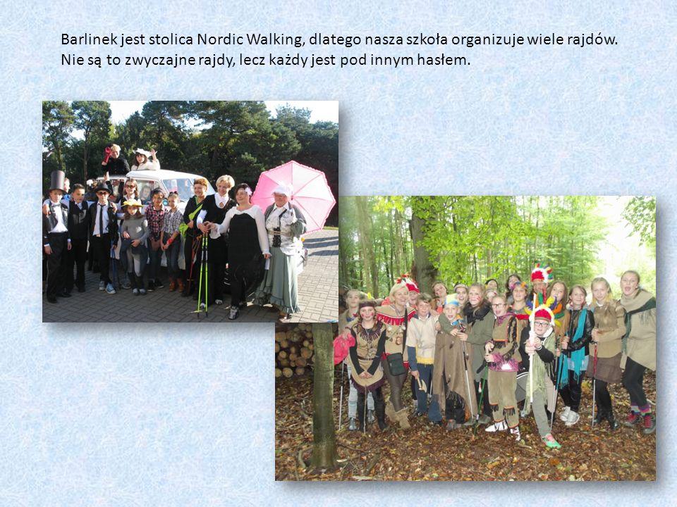 Barlinek jest stolica Nordic Walking, dlatego nasza szkoła organizuje wiele rajdów.