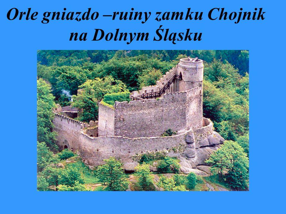Orle gniazdo –ruiny zamku Chojnik na Dolnym Śląsku