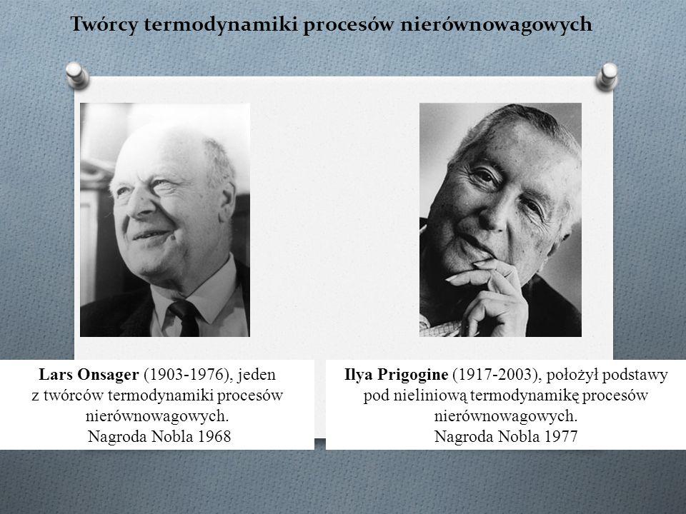 Twórcy termodynamiki procesów nierównowagowych