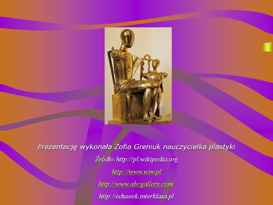 Prezentację wykonała Zofia Greniuk nauczycielka plastyki