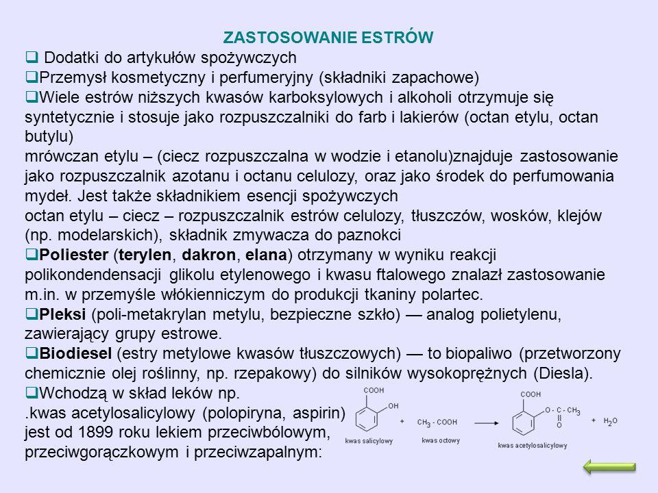 ZASTOSOWANIE ESTRÓW Dodatki do artykułów spożywczych. Przemysł kosmetyczny i perfumeryjny (składniki zapachowe)