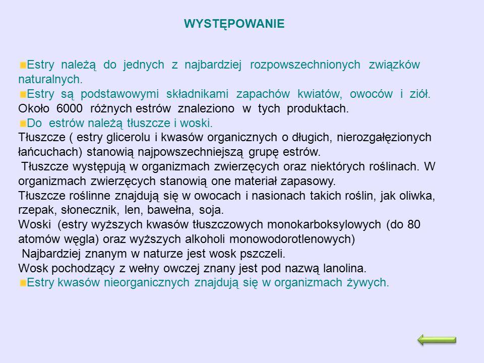 WYSTĘPOWANIE Estry należą do jednych z najbardziej rozpowszechnionych związków naturalnych.