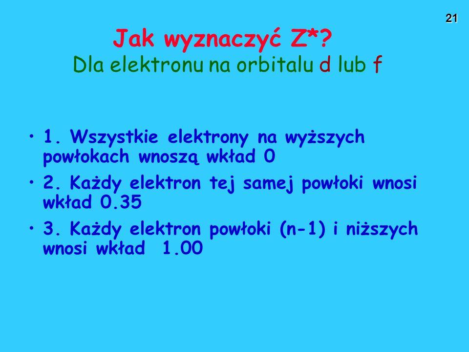 Jak wyznaczyć Z* Dla elektronu na orbitalu d lub f