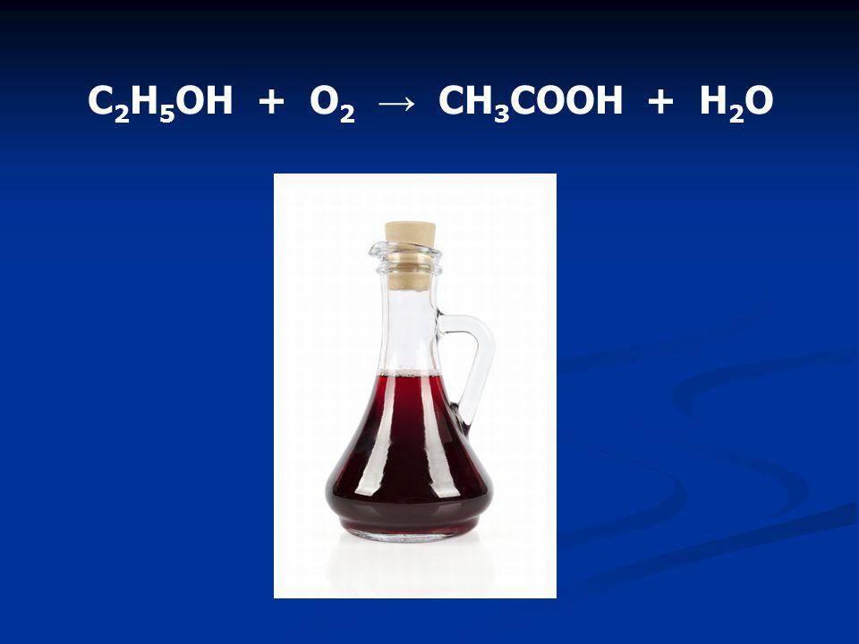 C2H5OH + O2 → CH3COOH + H2O