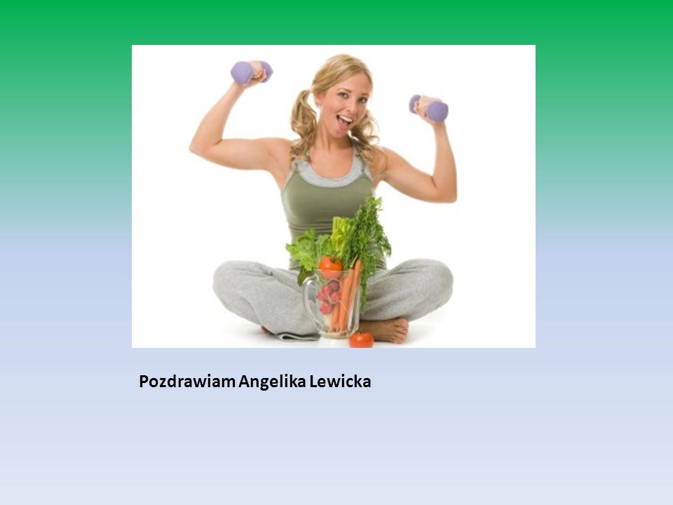 Pozdrawiam Angelika Lewicka