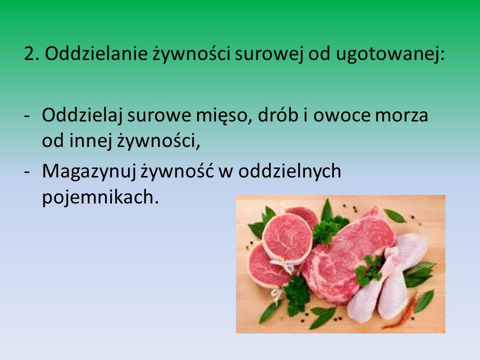 2. Oddzielanie żywności surowej od ugotowanej: