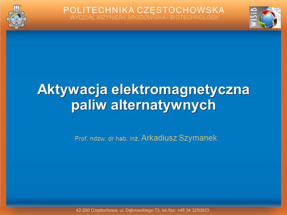 Aktywacja elektromagnetyczna paliw alternatywnych