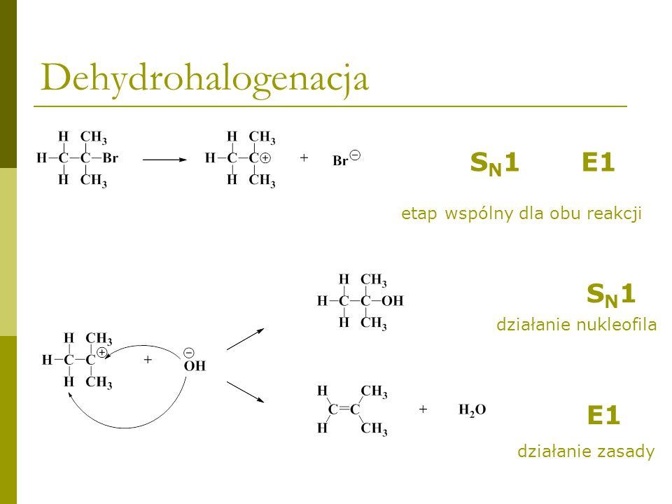 Dehydrohalogenacja SN1 E1 SN1 E1 etap wspólny dla obu reakcji
