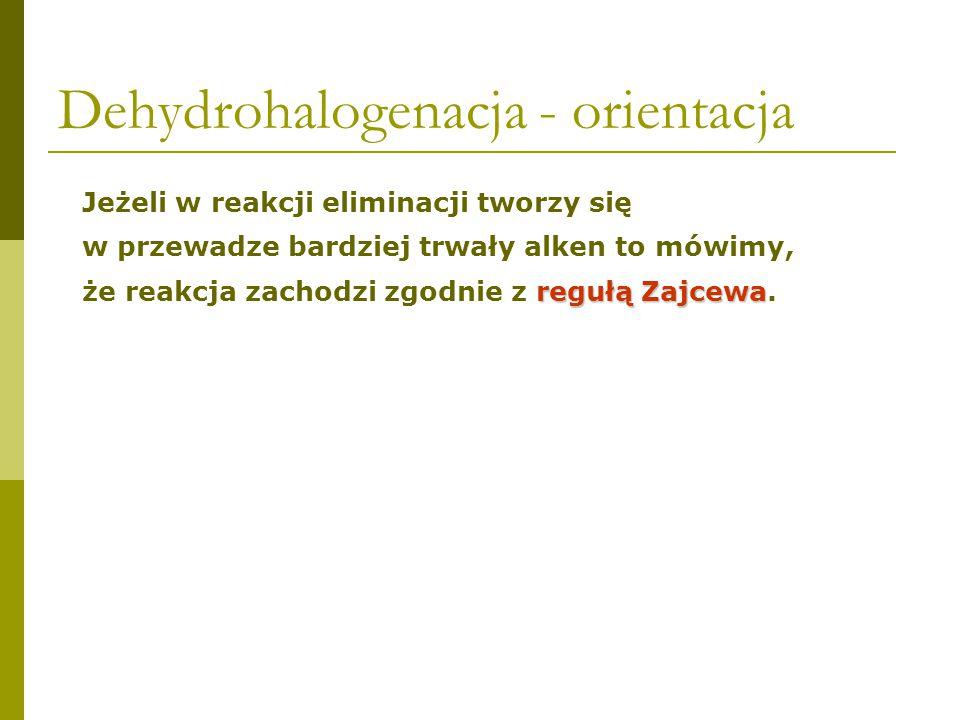 Dehydrohalogenacja - orientacja