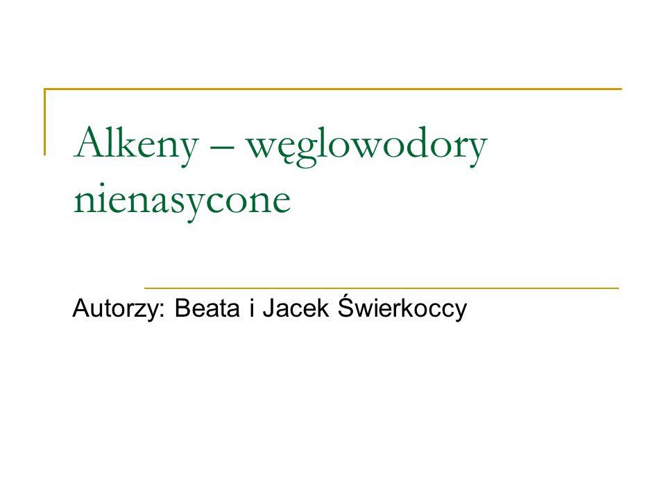 Alkeny – węglowodory nienasycone