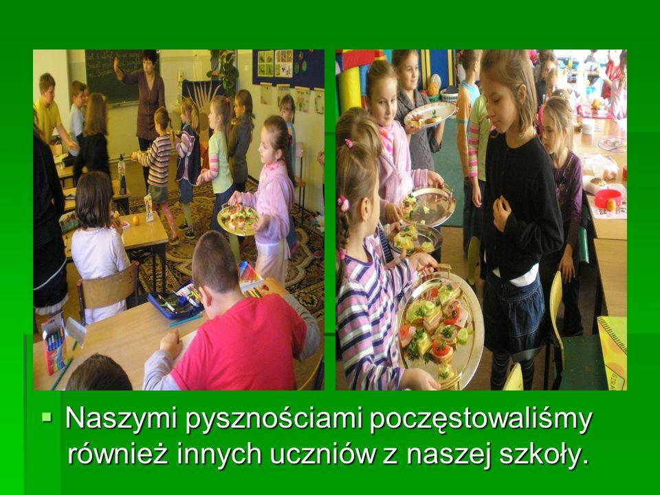 Naszymi pysznościami poczęstowaliśmy również innych uczniów z naszej szkoły.