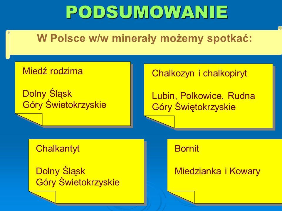W Polsce w/w minerały możemy spotkać: