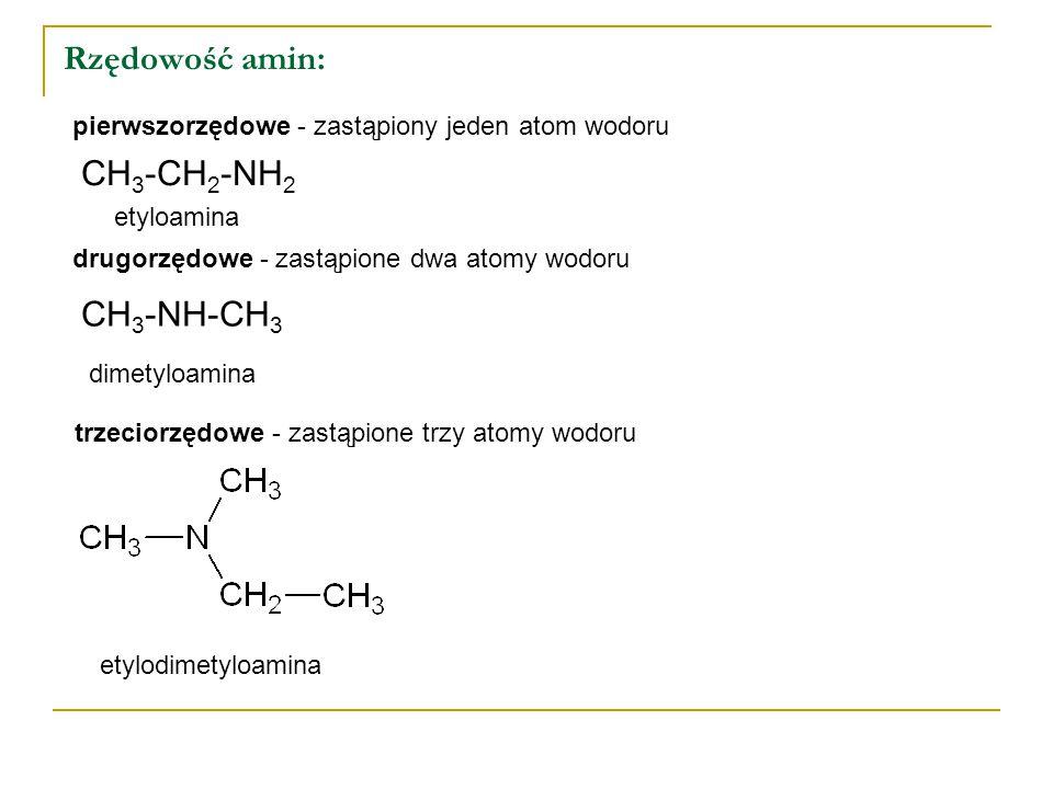 Rzędowość amin: CH3-CH2-NH2 CH3-NH-CH3