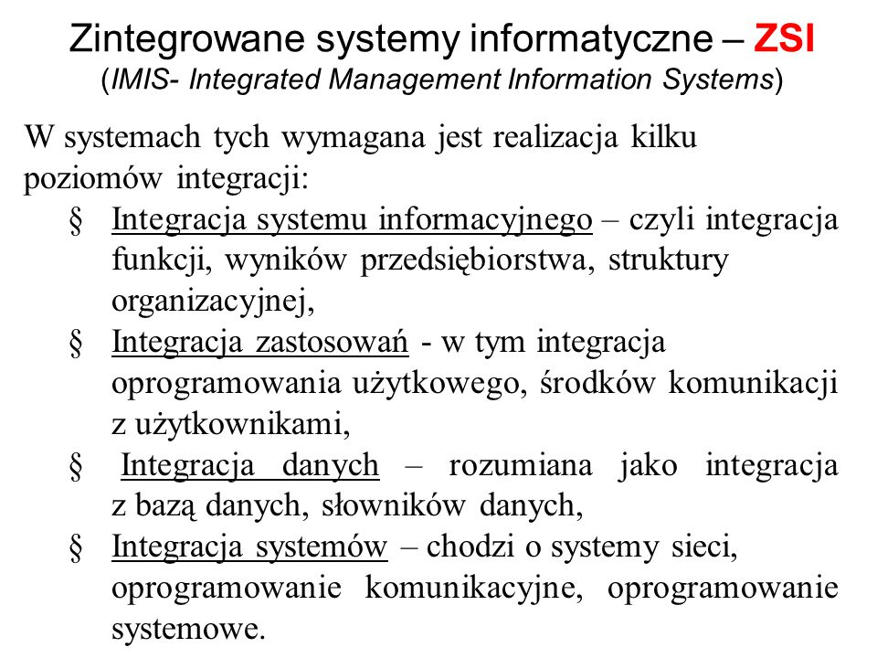 Zintegrowane systemy informatyczne – ZSI (IMIS- Integrated Management Information Systems)