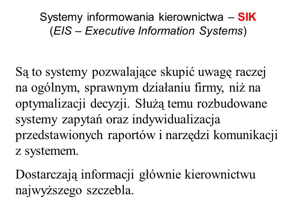 Dostarczają informacji głównie kierownictwu najwyższego szczebla.