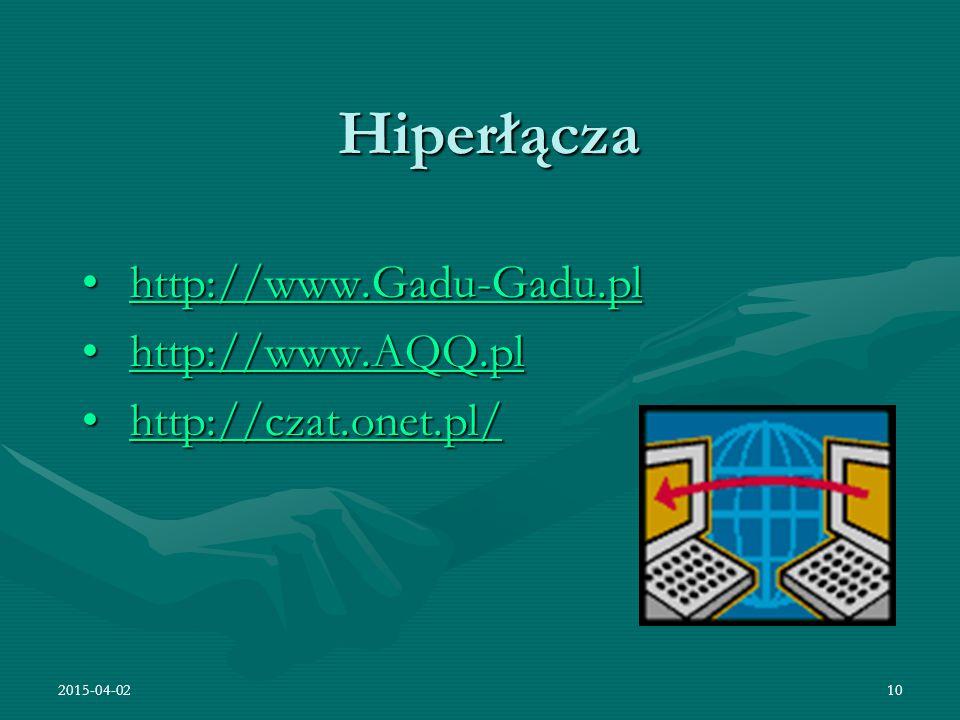 Hiperłącza http://www.Gadu-Gadu.pl http://www.AQQ.pl