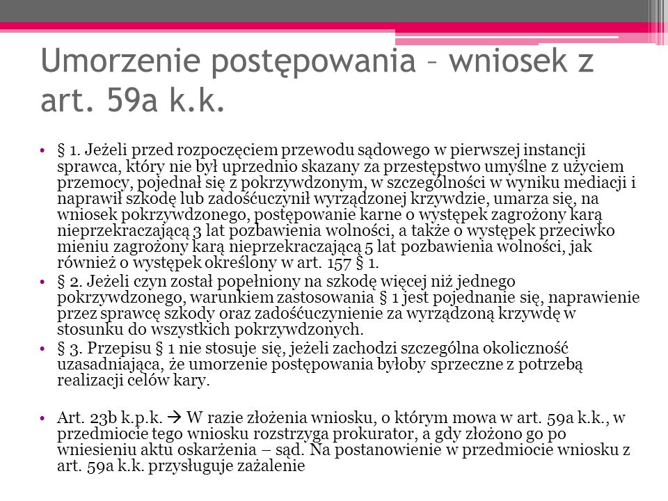 Umorzenie postępowania – wniosek z art. 59a k.k.