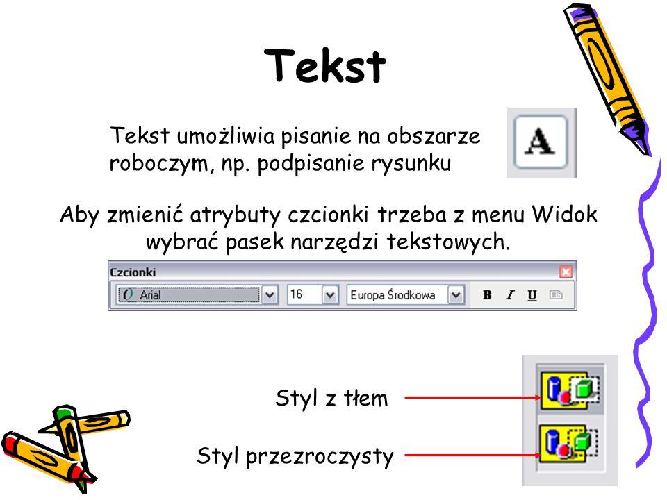 Tekst Tekst umożliwia pisanie na obszarze roboczym, np. podpisanie rysunku.