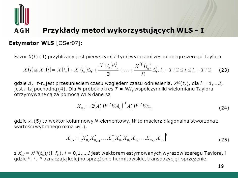 Przykłady metod wykorzystujących WLS - I