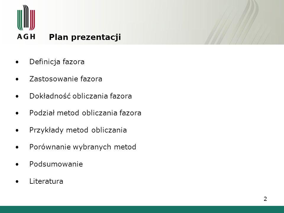Plan prezentacji Definicja fazora Zastosowanie fazora