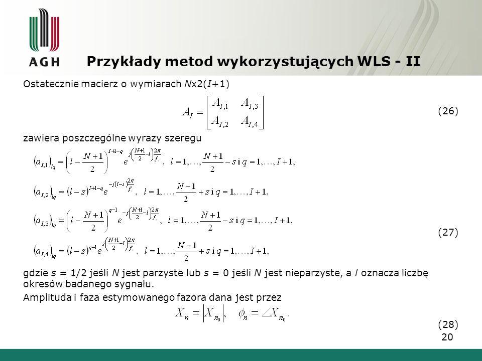 Przykłady metod wykorzystujących WLS - II