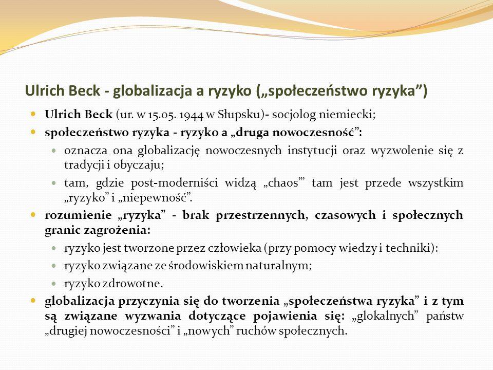 """Ulrich Beck - globalizacja a ryzyko (""""społeczeństwo ryzyka )"""