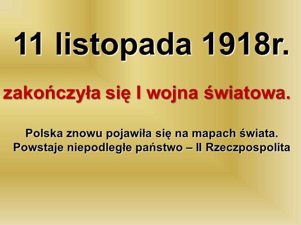 11 listopada 1918r. zakończyła się I wojna światowa.