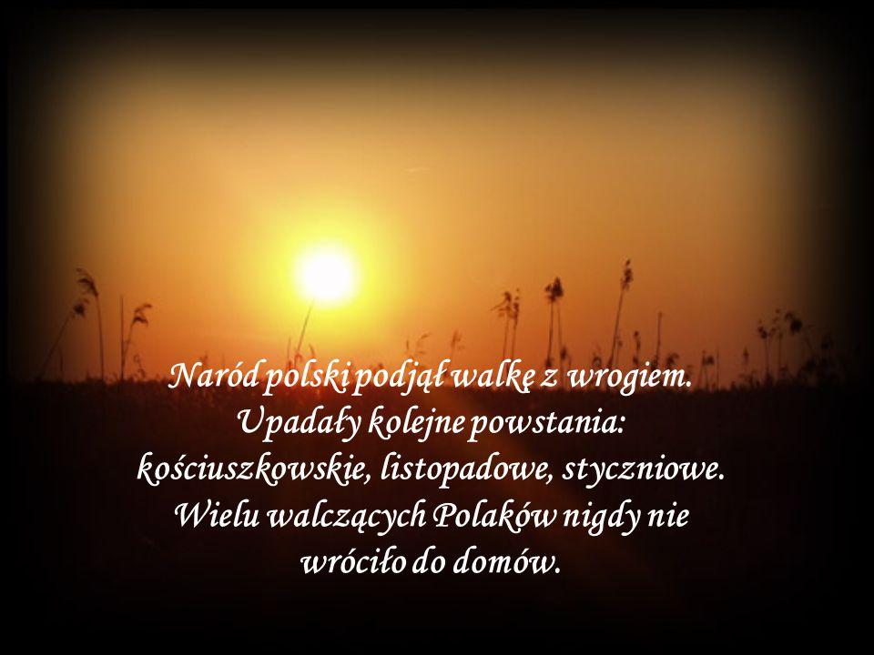 Naród polski podjął walkę z wrogiem.