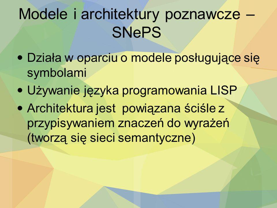 Modele i architektury poznawcze – SNePS