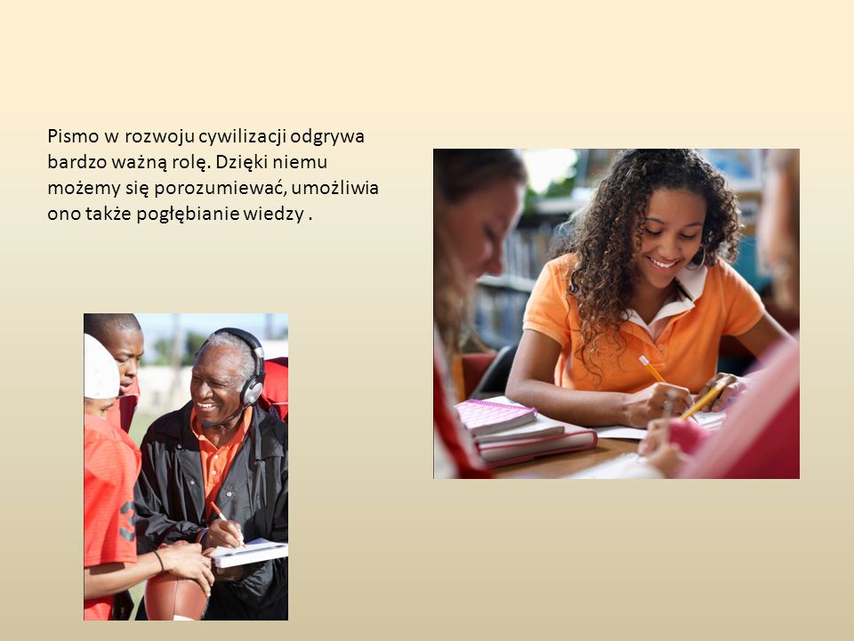 Pismo w rozwoju cywilizacji odgrywa bardzo ważną rolę