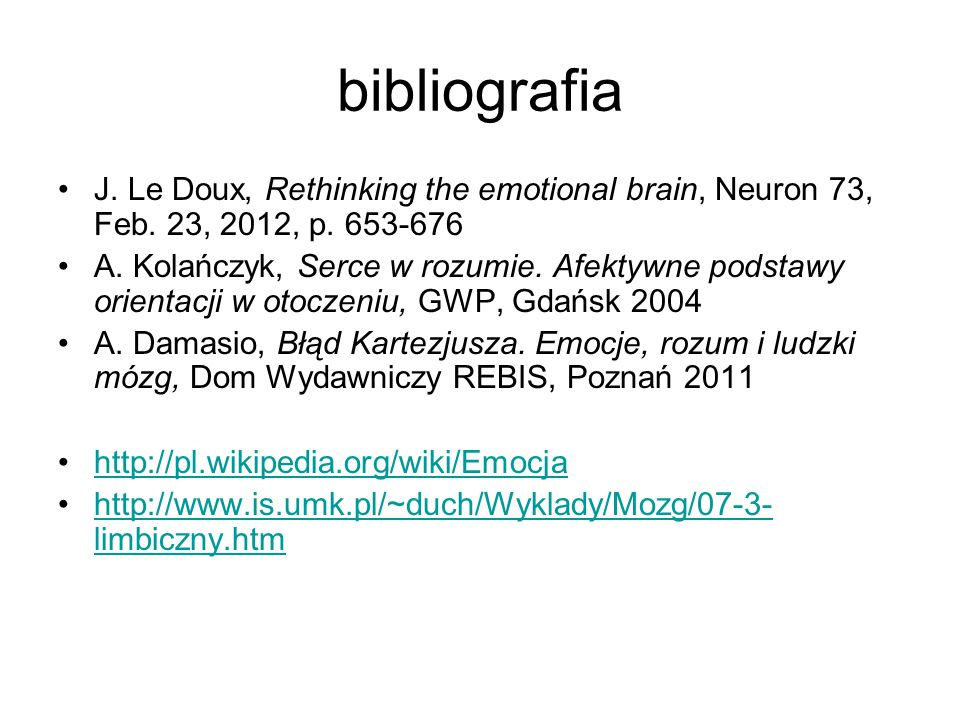 bibliografia J. Le Doux, Rethinking the emotional brain, Neuron 73, Feb. 23, 2012, p. 653-676.
