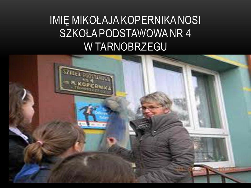 Imię Mikołaja Kopernika nosi Szkoła Podstawowa nr 4 w Tarnobrzegu