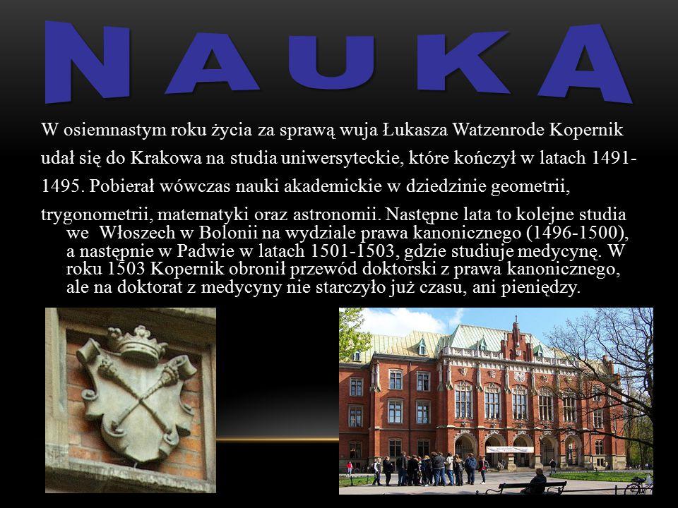 nauka W osiemnastym roku życia za sprawą wuja Łukasza Watzenrode Kopernik.