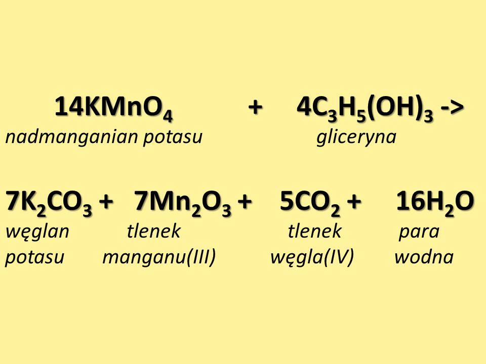 14KMnO4 + 4C3H5(OH)3 -> 7K2CO3 + 7Mn2O3 + 5CO2 + 16H2O