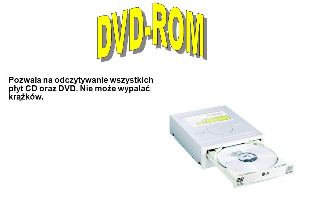 DVD-ROM Pozwala na odczytywanie wszystkich płyt CD oraz DVD. Nie może wypalać krążków.