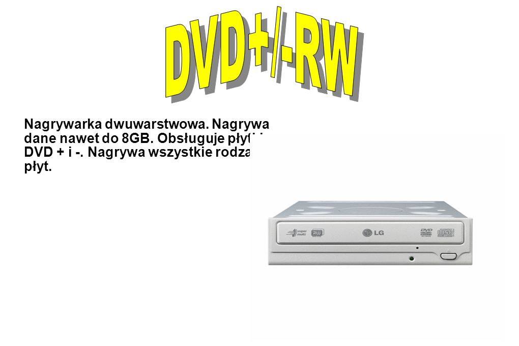 DVD+/-RW Nagrywarka dwuwarstwowa. Nagrywa dane nawet do 8GB.