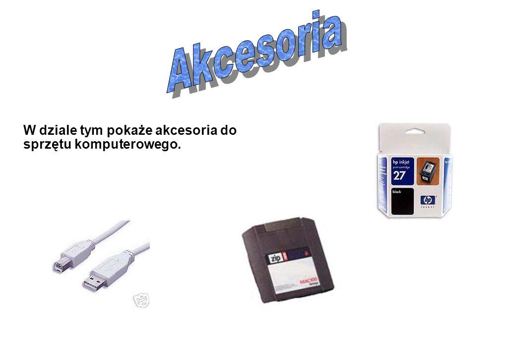 Akcesoria W dziale tym pokaże akcesoria do sprzętu komputerowego.