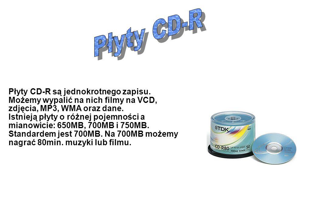 Płyty CD-R Płyty CD-R są jednokrotnego zapisu. Możemy wypalić na nich filmy na VCD, zdjęcia, MP3, WMA oraz dane.