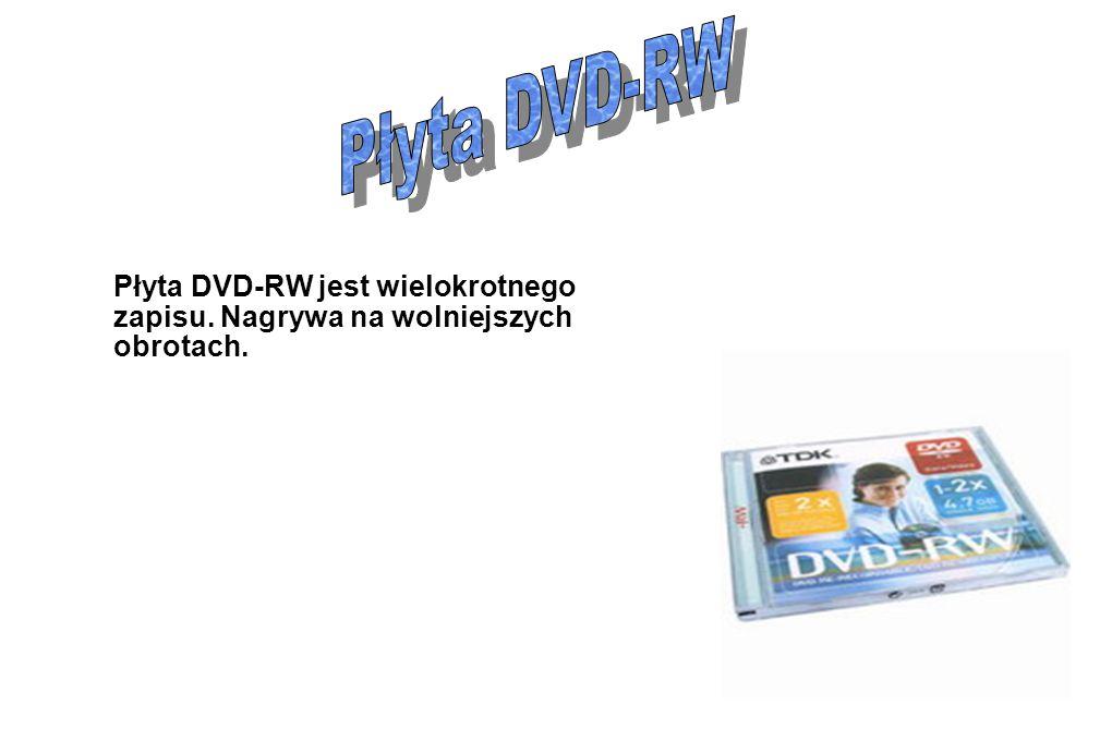 Płyta DVD-RW Płyta DVD-RW jest wielokrotnego zapisu. Nagrywa na wolniejszych obrotach.