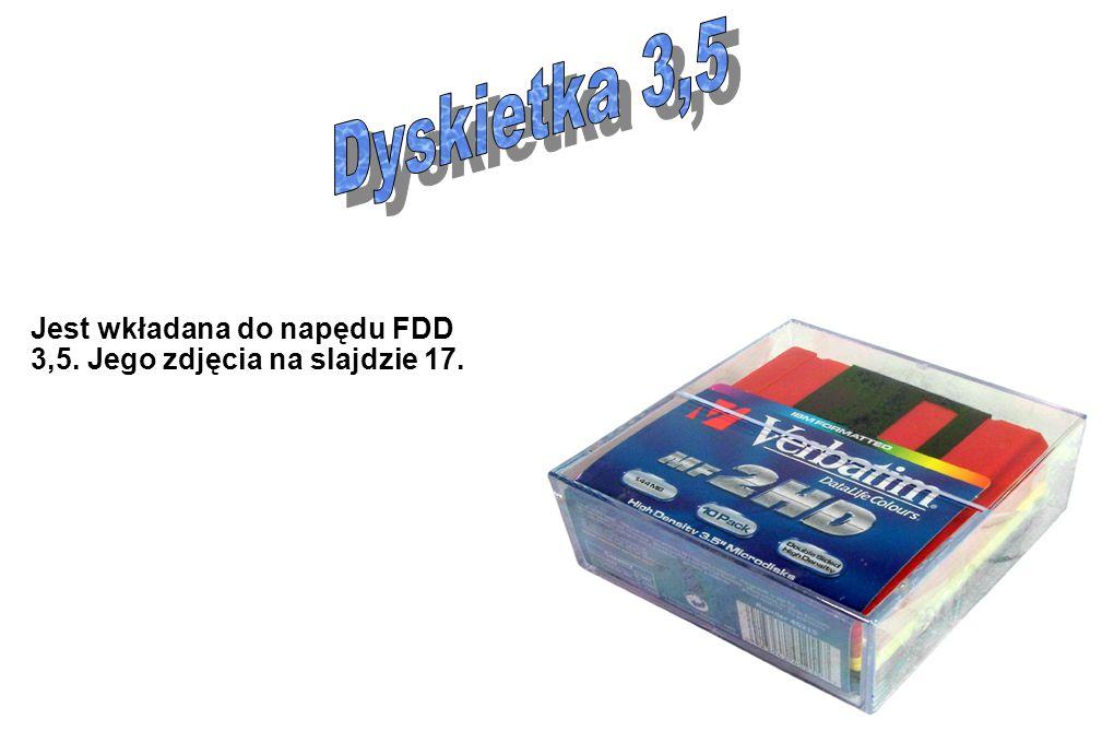 Dyskietka 3,5 Jest wkładana do napędu FDD 3,5. Jego zdjęcia na slajdzie 17.