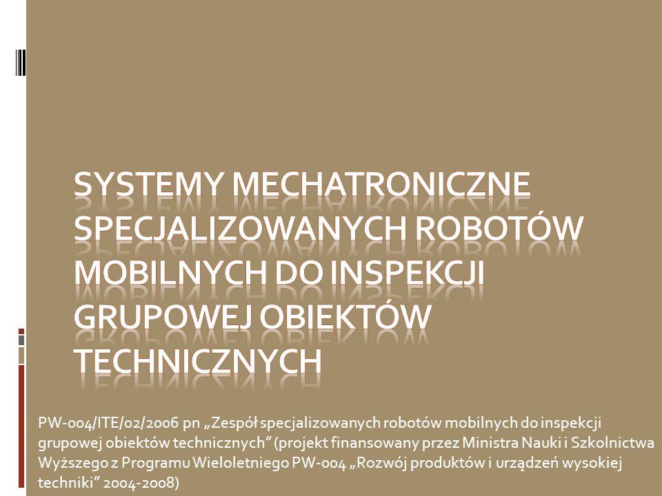 SYSTEMY MECHATRONICZNE SPECJALIZOWANYCH ROBOTÓW MOBILNYCH DO INSPEKCJI GRUPOWEJ OBIEKTÓW TECHNICZNYCH