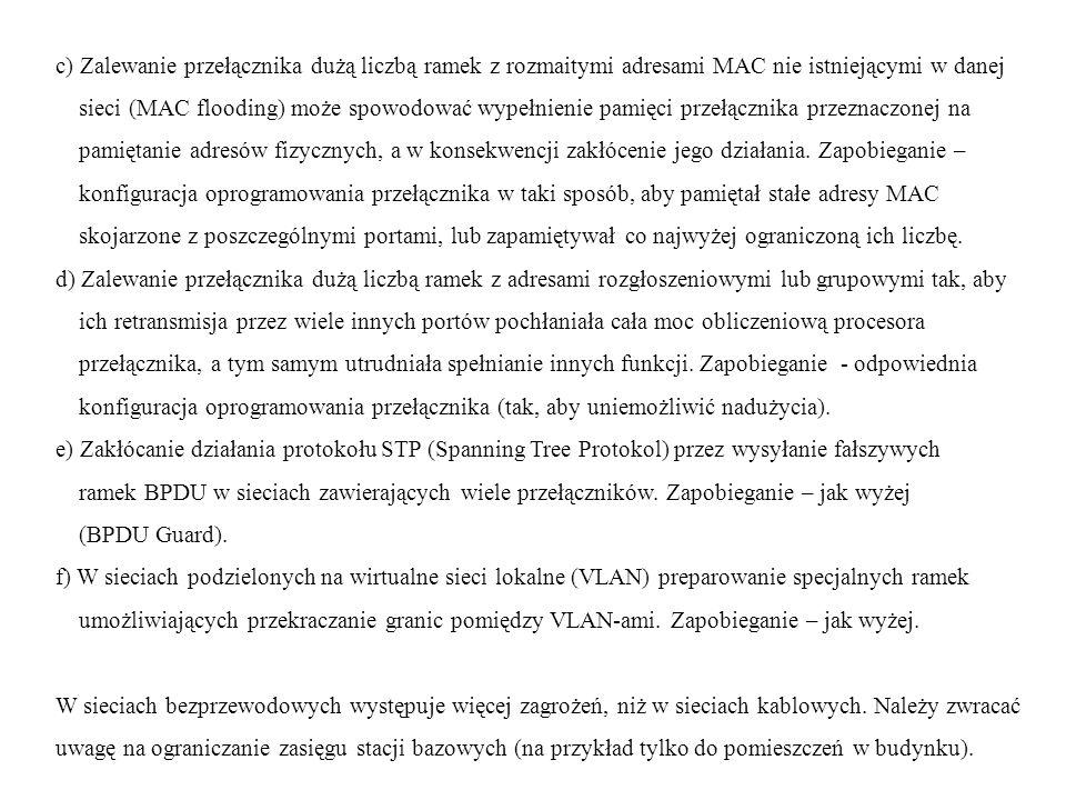c) Zalewanie przełącznika dużą liczbą ramek z rozmaitymi adresami MAC nie istniejącymi w danej