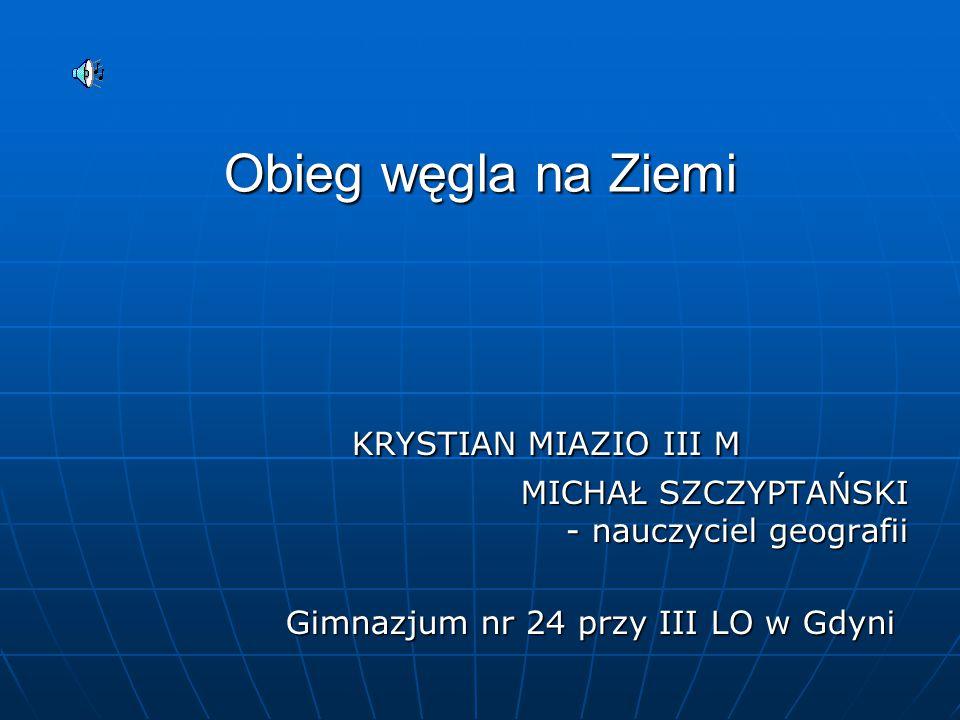 Obieg węgla na Ziemi KRYSTIAN MIAZIO III M