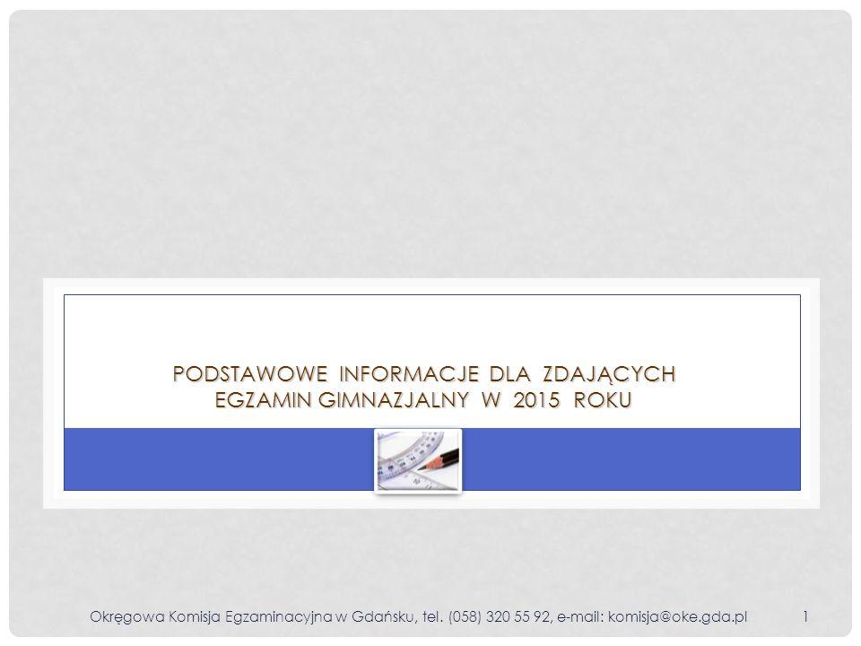Podstawowe Informacje dlA zdających egzamin gimnazjalny w 2015 roku