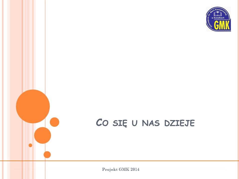 Co się u nas dzieje Projekt GMK 2014